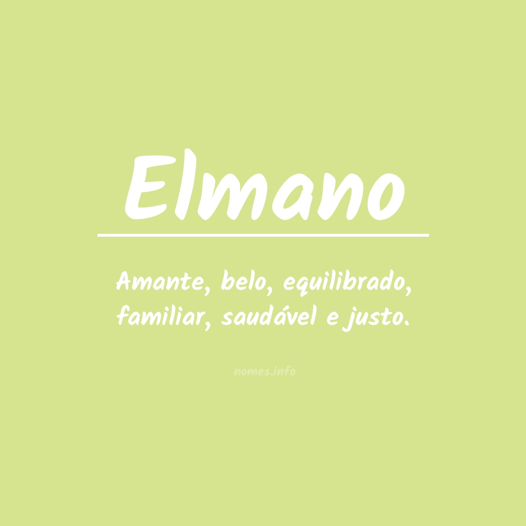 Significado do nome  Elmano