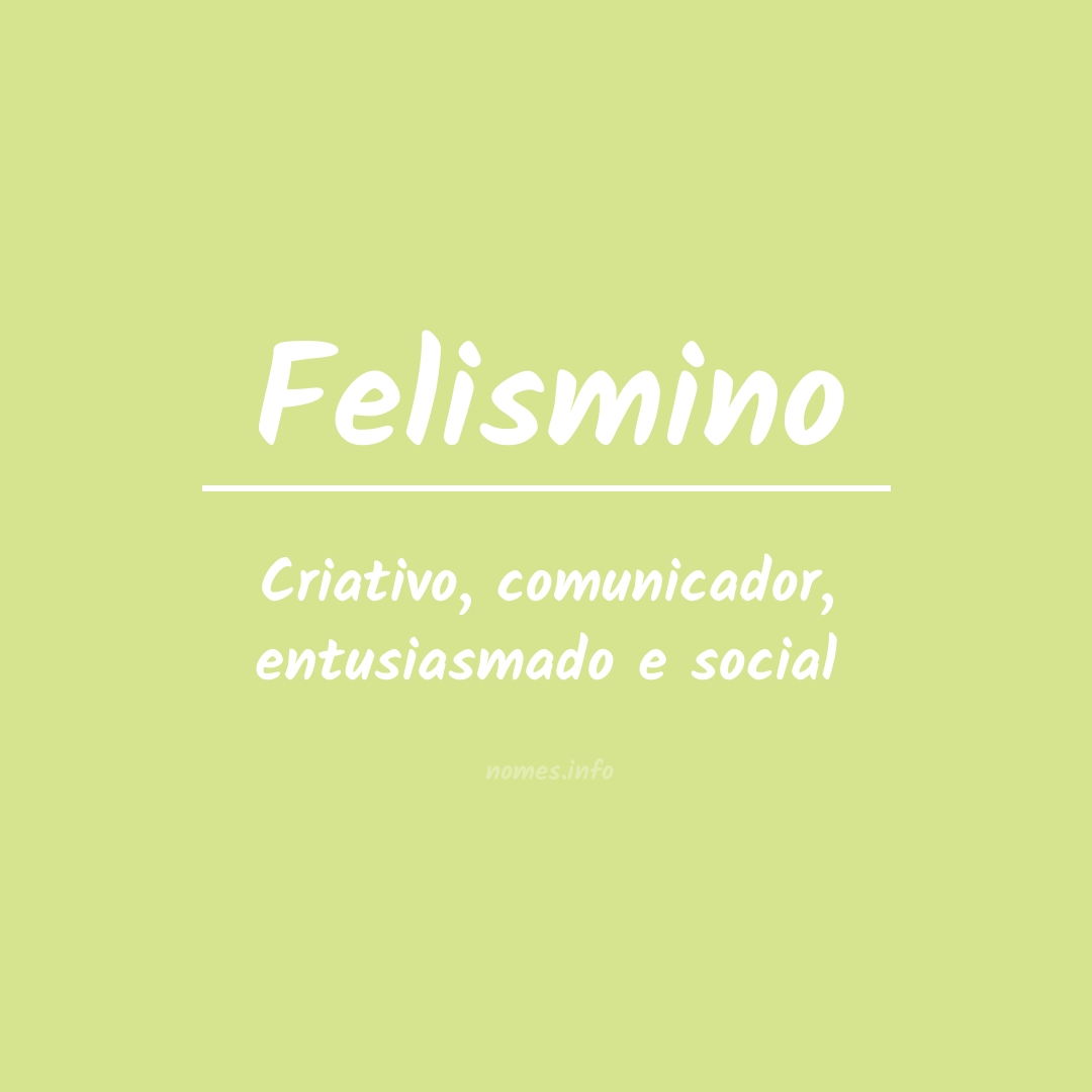 Significado do nome  Felismino
