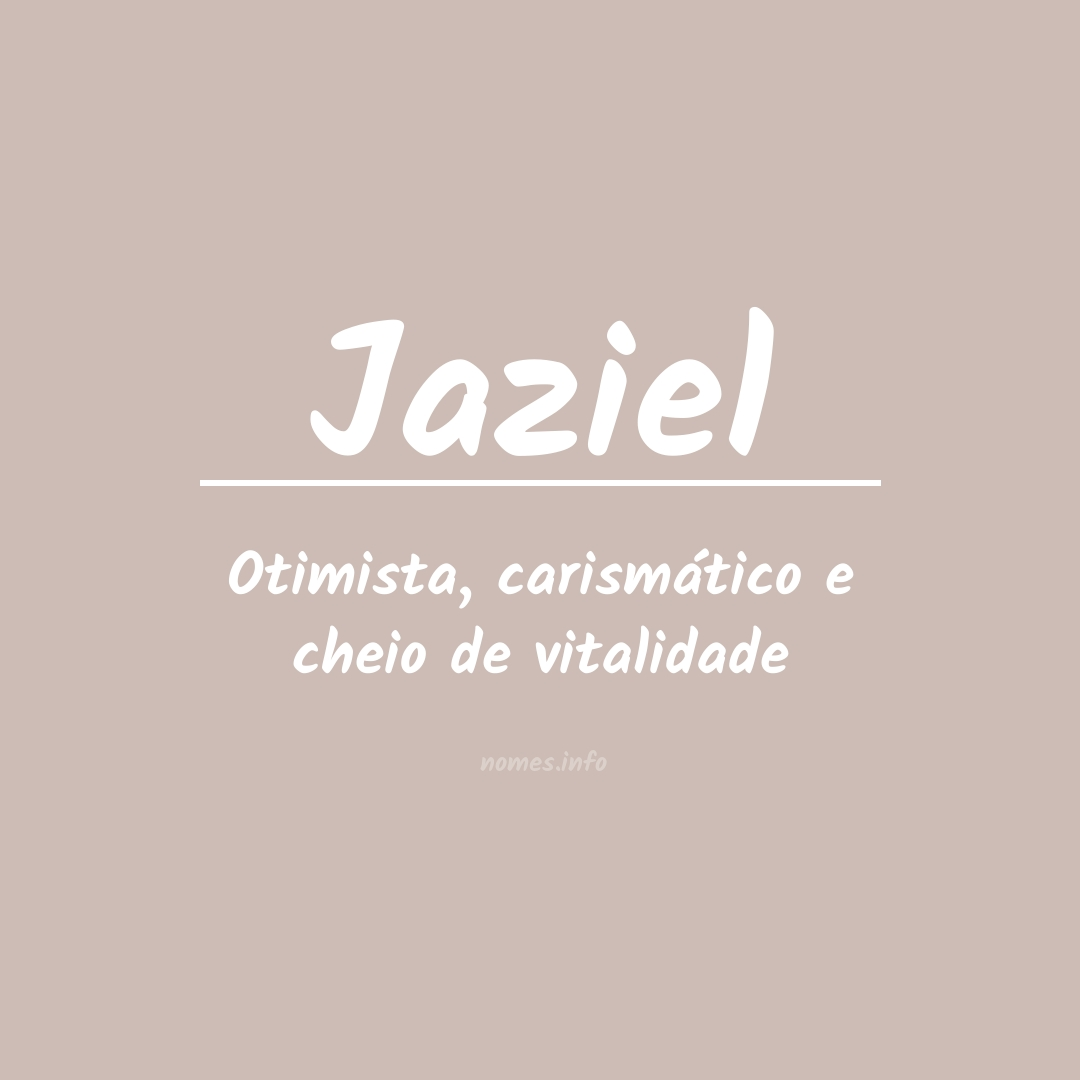 Significado do nome  Jaziel