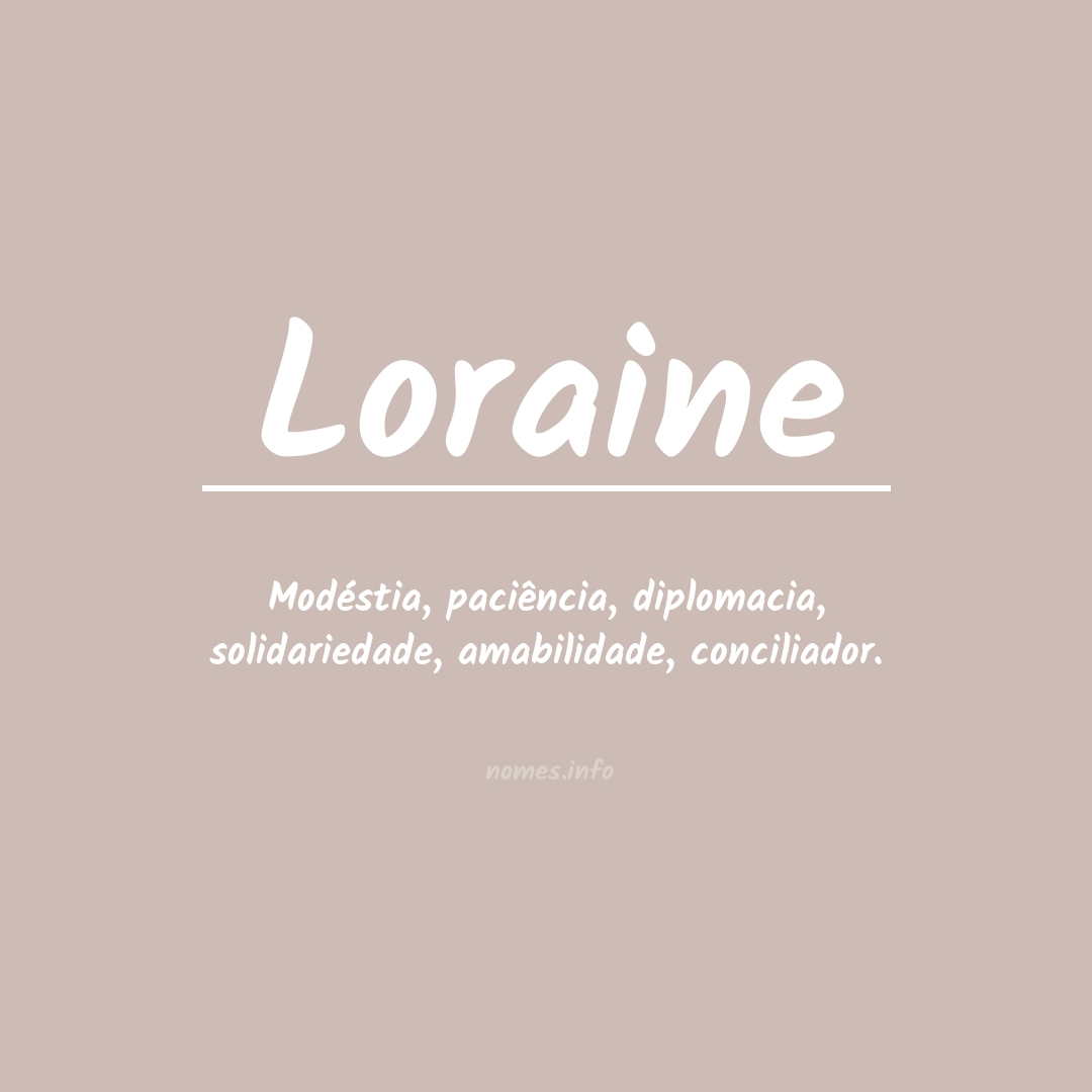 Significado do nome  Loraine