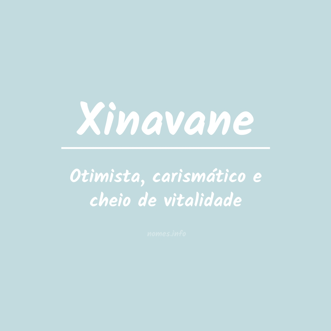 Significado do nome  Xinavane