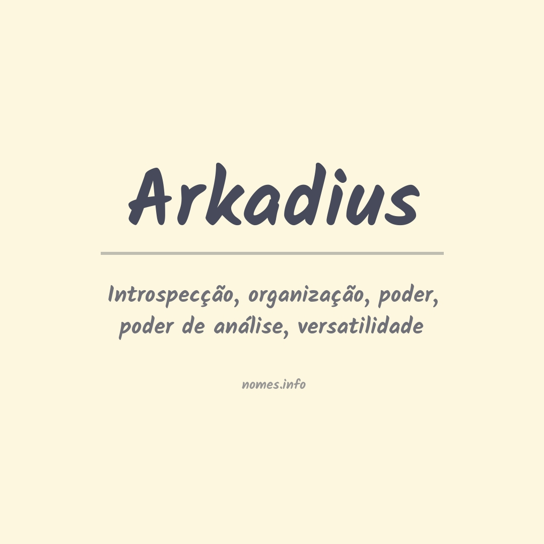 Significado do nome  Arkadius